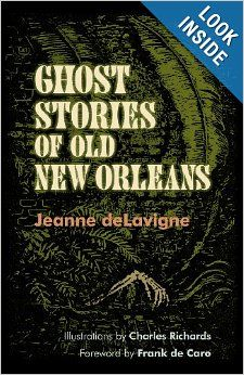 "New Orleans Native Jeanne deLavigne spun great ghost tales in her 1944 collection, ""Ghost Stories of Old New Orleans.""	This fall, LSU Press reprinted the assemblage of 40 ghost stories, some of them drawing on 18th and 19th century legends, complemented by the macabre etchings of New Orleans artist Charles Richards."