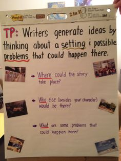 generating ideas for our realistic fiction writing pieces:   give pictures of real settings on the sides. questioning in the middle... Have students use a graphic organizer with setting and 2 boxes for 2 different problems that could happen there