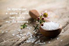 Nero come la notte dolce come l'amore caldo come l'inferno: La speranza è come il sale non nutre ma da sapore....