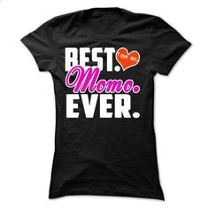 Best Momo Ever T Shirts - #geek tshirt #sweater design. BUY NOW => https://www.sunfrog.com/Names/Best-Momo-Ever--Grandma-Ladies.html?68278