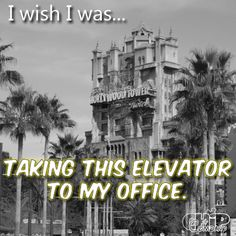 I wish I was taking this elevator to my office.