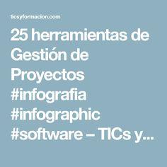 25 herramientas de Gestión de Proyectos #infografia #infographic #software – TICs y Formación