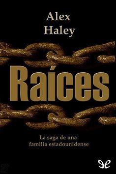 Raíces - http://descargarepubgratis.com/book/raices/