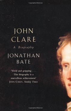 John Clare: Amazon.co.uk: Jonathan Bate: Books