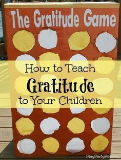 How to Teach Gratitude to Your Children: The Gratitude Game and a full list of gratitude activities for kids from playpartypin.com