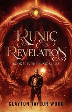 Runic Revelation (The Runic Series Book 2) by Clayton Wood https://www.amazon.com/dp/B01N6FZKMH/ref=cm_sw_r_pi_dp_x_OfOBybS2KGEWB