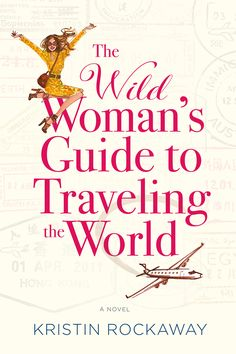The Wild Woman's Guide to Traveling the World: COVER REVEAL!