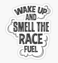 Word wakker en ruik de racebrandstof 2 Informationen zu 'Wake up and smell the race fuel T-Shirt by TswizzleEG … Race Car Quotes, Drag Racing Quotes, Nascar Quotes, Motocross Quotes, Motorcycle Quotes, Kart Racing, Nascar Racing, Triumph Motorcycles, Kawasaki Motorcycles