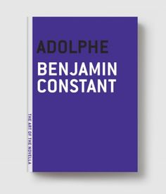 Adolphe    WE ARE SUCH VOLATILE CREATURES THAT WE FINALLY FEEL THE SENTIMENTS WE FEIGN.