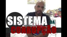 Sistema da Corrupção Porque o Brasil está em crise ● Ariovaldo Ramos