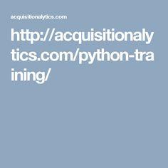 http://acquisitionalytics.com/python-training/