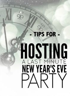 Tips for Throwing a Last Minute New Year's Eve Party - Ideas for pulling together a fun and festive New Year's Eve Party with little time and preparation.