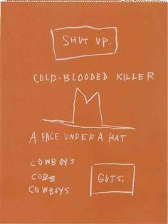 "manufactoriel: ""Untitled (Cold blooded killer), 1983 by Jean Michel Basquiat """
