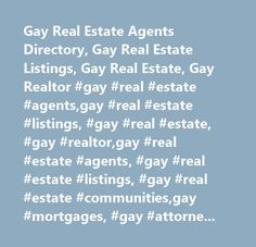Gay Real Estate Agents Directory, Gay Real Estate Listings, Gay Real Estate, Gay Realtor #gay #real #estate #agents,gay #real #estate #listings, #gay #real #estate, #gay #realtor,gay #real #estate #agents, #gay #real #estate #listings, #gay #real #estate #communities,gay #mortgages, #gay #attorney, #gay #home #inspectors,directory #of #gay #real #estate #agents, #directory #of #gay #real #estate #agents #and #brokers, #gay #real #estate #properties, #gay #real #estate, #gay #real #estate…
