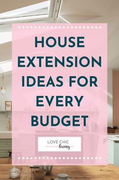 House Extension Ideas for Every Budget - Love Chic Living Design Blog, Loft Design, Design Design, Interior Design, Different Types Of Houses, Single Storey Extension, Looking For Houses, Warehouse Loft, Attic Spaces
