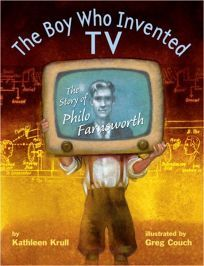The boy who invented TV : the story of Philo Farnsworth by Kathleen Krull and illustrated by Greg Couch This fascinating picture-book biography of Philo Farnsworth covers his early interest in machines and electricity, leading up to how he put it all together in one of the greatest inventions of the 20th century.