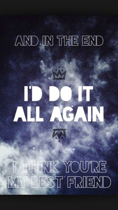 Fall Out Boy // The Kids aren't Alright This line always makes me want to cry but I'm not sure why