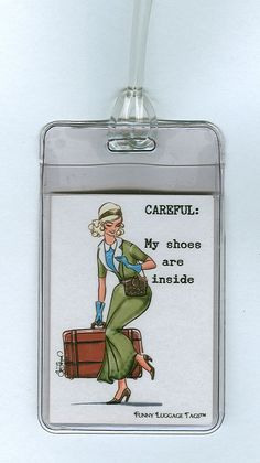 I say this every time I hand someone my luggage... Precious cargo! NEW SUPER STURDY  Funny Luggage Tag - Careful My shoes are inside