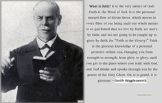 What is faith, Smith Wigglesworth.