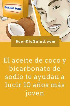 El aceite de coco y bicarbonato de sodio te ayudan a lucir 10 años más joven. #Rejuvenecer #AceitedeCoco #BicarbonatodeSodio
