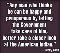 Henry Ford Quote that is spot on to Liberal Theology...oh yea, Republicans voted out slavery and the right to vote for all...not liberals...learn history to understand how dishonest liberals are to get the poor man's vote.