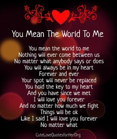 Love Quote And Saying Image Description You Mean The World To Me Poems For Him
