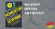 WO STEHT DER DAX AM FREITAG  Wir verschenken ein Finanz-Buch an den besten Tippgeber!  Passend zur  Deutschen-Dax-Trading-Meisterschaft  verlosen wir das Buch Doppeltes Momentum für doppelte Gewinne von Gary Antonacci. Leseprobe: http://amzn.to/2yO74s0  Hinterlasst in den Kommentaren des Originalbeitrags auf Insidetrading einfach euren Tipp über den Schlusskurs des Xetra Dax am Freitag den 27.10.17.  Eure Schätzungen dürft ihr bis Freitag den 27.10.17 12 Uhr abgeben.   Viel Erfolg…