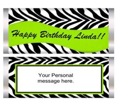 Zebra print candy bar wrapper with lime green banner. Personalize for any occasion. Personalized Candy Bars, Candy Bar Wrappers, Zebra Print, Lime, Banner, Happy Birthday, Messages, Logos, Green