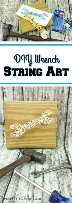 Looking for a craft project that could also be for men? Check out this DIY wrench string art! So easy to make and is a great gift idea too!