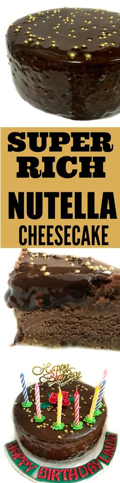 Super Rich Nutella Cheesecake that melts in your mouth.  Add this super Nutella Glaze to complete the whole WOW FACTOR!!!