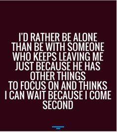 I'd rather be alone thanks.