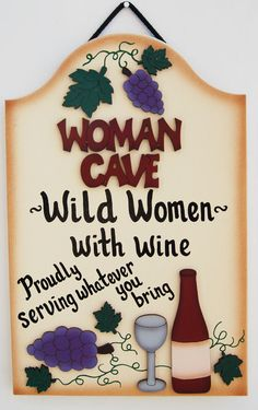 Wine - Women Cave--oh yeah!!