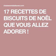 17 RECETTES DE BISCUITS DE NOËL QUE VOUS ALLEZ ADORER !