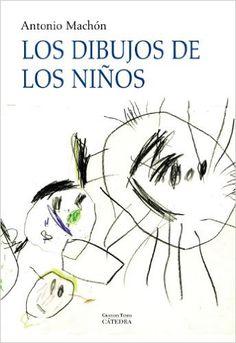 Los Dibujos de los niños : génesis y naturaleza de la representación gráfica : un estudio evolutivo / Antonio Machón