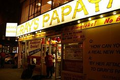 Gray's Papaya! Must eat a hotdog from here :)