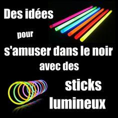 Des idées de jeux et d'activités à faire avec des bâtons lumineux !