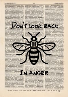 Don't Look Back In Anger Dictionary Art Print, Vintage Manchester Bee Quote Look Back In Anger, Dont Look Back, Manchester Art, Manchester Bombing, Manchester England, Bee Quotes, Nail Quotes, Anger Art, Bee Pictures