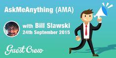 AskMeAnything (AMA) with Bill Slawski | Amplify Blog http://amplifyblog.com/ama/askmeanything-ama-with-bill-slawski/