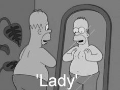 When Homer demonstrated gender as performance: 16 Times The Simpsons Gave You Material For Your Gender Studies Midterm The Simpsons, Simpsons Funny, Simpsons Quotes, Homer Simpson, Minions, Funny Memes, Hilarious, Funny Images, Tumblr Funny