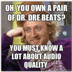 hahaha...this is me every day at the gym watching everyone wearin' dem BEATS
