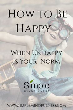 How to be Happy When Unhappy is Your Norm #UnderstandingDerealization