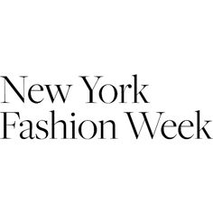 New York Fashion Week ❤ liked on Polyvore featuring text, words, backgrounds, quotes, fillers, nyfw, new york fashion week, editorial, phrase and saying