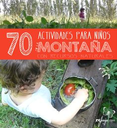 70 actividades para niños para hacer en la naturaleza, solo con recursos naturales Outdoor Activities For Kids, Infant Activities, Outdoor Play Spaces, Kids And Parenting, Baby Kids, Homeschool, Projects To Try, Martini, Education