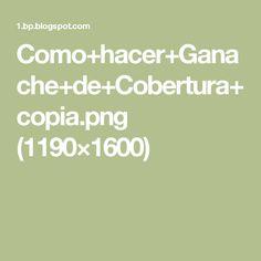 Como+hacer+Ganache+de+Cobertura+copia.png (1190×1600)