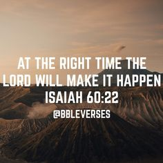 At the right time the Lord will make it happen. Bible Verses Quotes, Bible Scriptures, Faith Quotes, Motivational Quotes, Inspirational Quotes, Praise God, Faith In God, Spiritual Quotes, Trust God