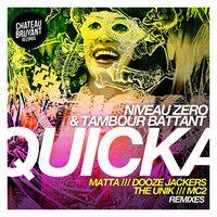 TAMBOUR BATTANT & NIVEAU ZERO - QUICKA (THE UN1K Moombahcore Remix) OUT NOW by Château bruyant records on SoundCloud