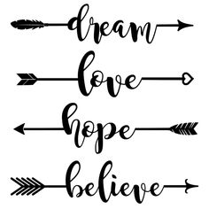 Dream Hope Love Believe Arrows – Word Art SVG – Tidbits and Tinkerings This file is for personal use only unless you have a commercial license for the Magnolia Sky and Arrow Crafter fonts. File Date added Added… Diy Tattoo, Tattoo Ideas, Tattoo Trends, Tattoo Arm, Tattoo Fonts, Tattoo Quotes, Tattoo Designs, Hand Tattoos, Sleeve Tattoos