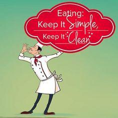 Eating: Keep It Simple, Keep It Clean