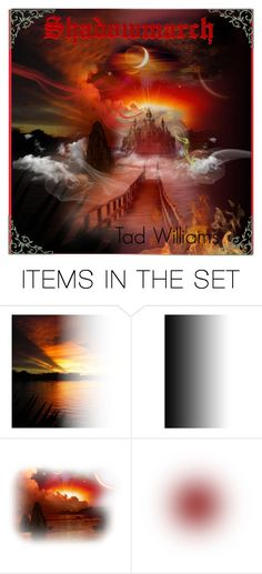 """""""A great author!"""" by zella-de-venus ❤ liked on Polyvore featuring art, heart, tad, williams, fantasy, shadow, books, great, bestselling and author"""