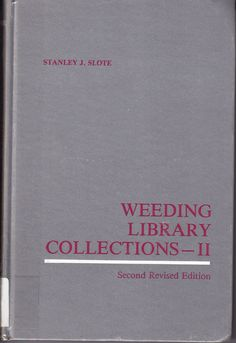 Please Weed the Weeding Book - Awful Library Books Library Week, Local Library, Library Books, Library Science, Weeding, Cards Against Humanity, Funny, Blog, Collection